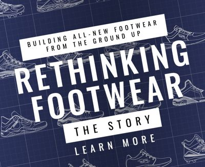 Rethinking Footwear - Learn More