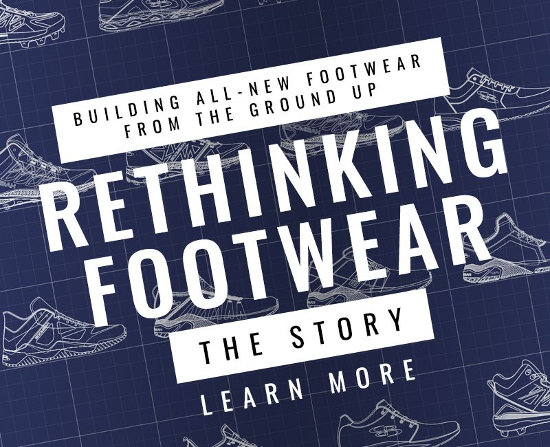 Rethinking All-New Footwear Our Story