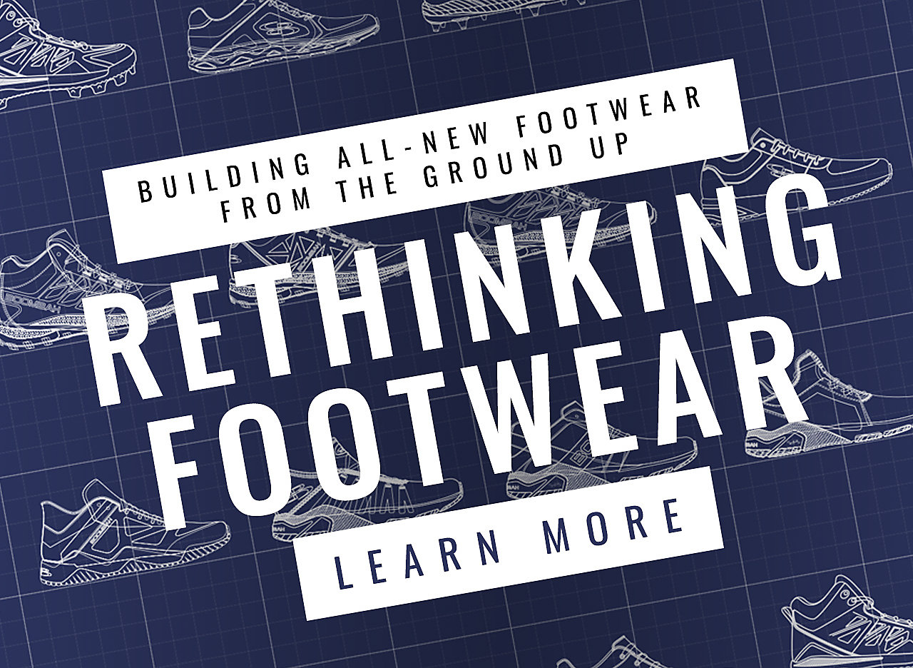 Rethinking footwear - building all new footwear from the ground up